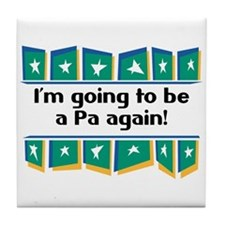 I'm Going to be a Pa Again! Tile Coaster