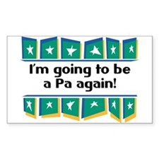I'm Going to be a Pa Again! Rectangle Decal