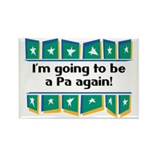 I'm Going to be a Pa Again! Rectangle Magnet