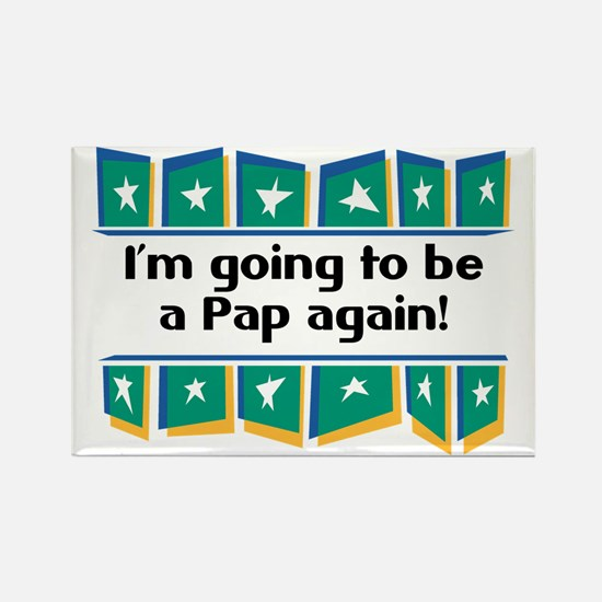 I'm Going to be a Pap Again! Rectangle Magnet