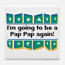I'm Going to be a PapPap Again! Tile Coaster