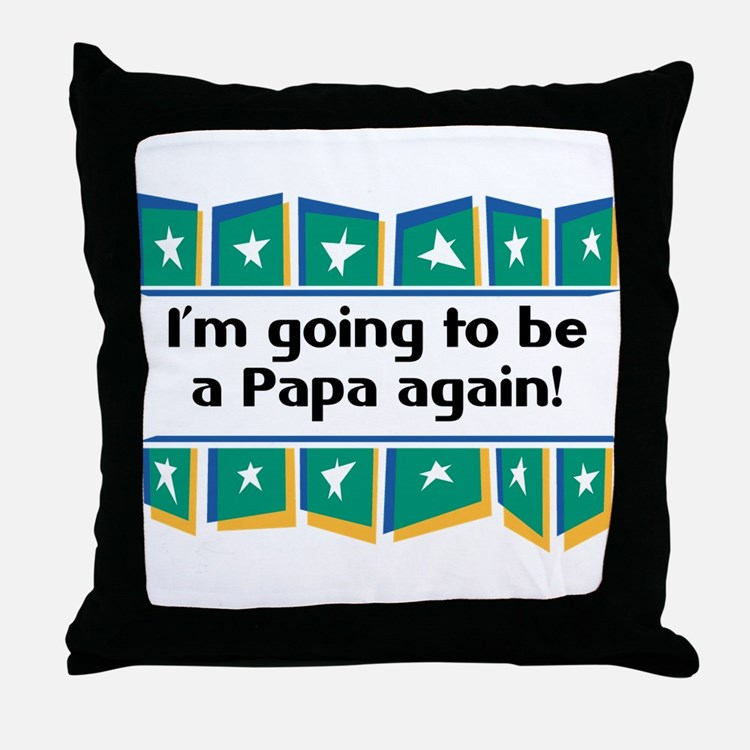 I'm Going to be a Papa Again! Throw Pillow