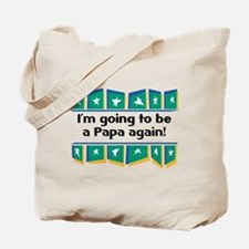 I'm Going to be a Papa Again! Tote Bag