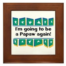 I'm Going to be a Papaw Again! Framed Tile
