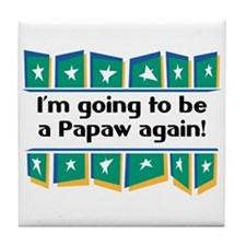 I'm Going to be a Papaw Again! Tile Coaster
