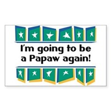 I'm Going to be a Papaw Again! Sticker (Rectangula