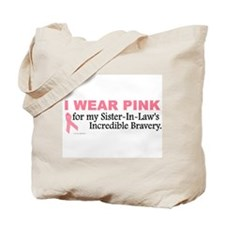 Pink For My Sister-In-Law's Bravery 1 Tote Bag