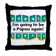 I'm Going to be a Papou Again! Throw Pillow