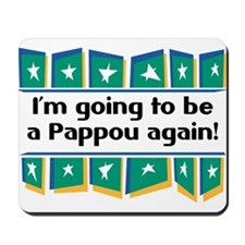 I'm Going to be a Pappou Again! Mousepad