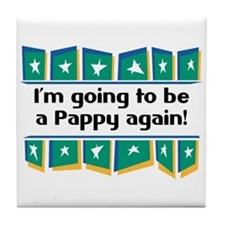 I'm Going to be a Pappy Again! Tile Coaster