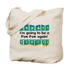 I'm Going to be a PawPaw Again! Tote Bag