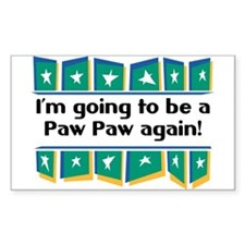 I'm Going to be a PawPaw Again! Sticker (Rectangul
