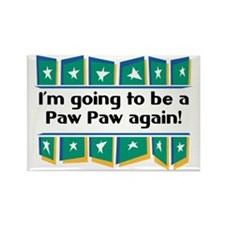 I'm Going to be a PawPaw Again! Rectangle Magnet