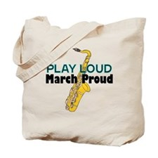 Play Loud March Proud Sax Tote Bag