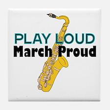 Play Loud March Proud Sax Tile Coaster