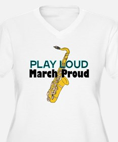 Play Loud March Proud Sax T-Shirt