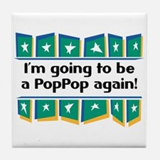 I'm Going to be a PopPop Again! Tile Coaster