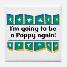 I'm Going to be a Poppy Again! Tile Coaster