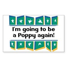 I'm Going to be a Poppy Again! Sticker (Rectangula