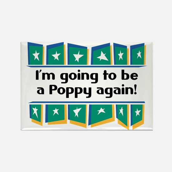 I'm Going to be a Poppy Again! Rectangle Magnet