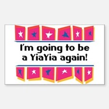 I'm Going to be a YiaYia Again! Sticker (Rectangul