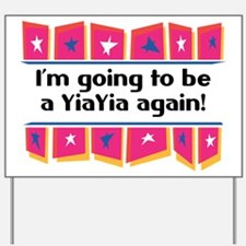 I'm Going to be a YiaYia Again! Yard Sign
