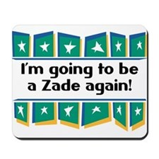 I'm Going to be a Zade Again! Mousepad
