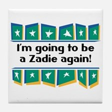 I'm Going to be a Zadie Again! Tile Coaster