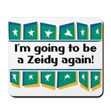 I'm Going to be a Zeidy Again! Mousepad