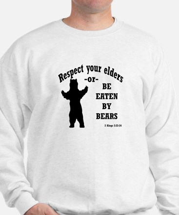 Respect your elders Sweatshirt