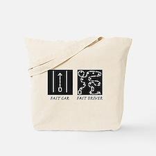 Fast Car Fast Driver Tote Bag