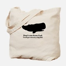 Don't run from God Tote Bag