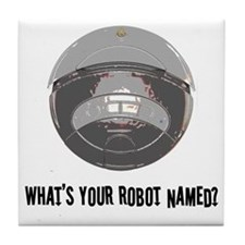 What's your robot named? Tile Coaster