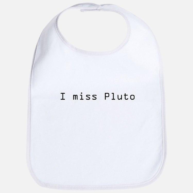I miss Pluto Bib