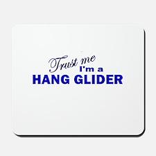Trust Me I'm a Hang Glider Mousepad