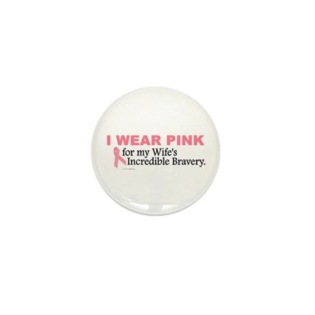 Pink For My Wife's Bravery 1 Mini Button
