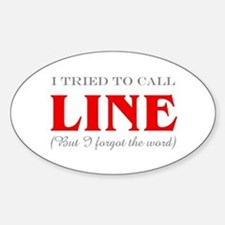 """""""Tried to Call Line"""" Oval Decal"""
