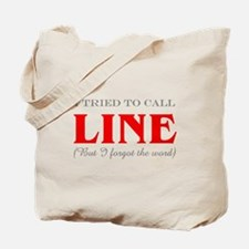 """Tried to Call Line"" Tote Bag"