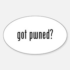 got pwned? Oval Decal
