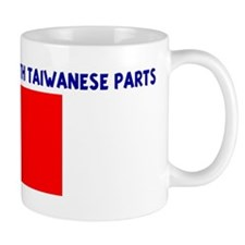 MADE IN AMERICA WITH TAIWANES Mug