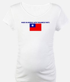 MADE IN AMERICA WITH TAIWANES Shirt