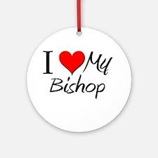 I Heart My Bishop Ornament (Round)