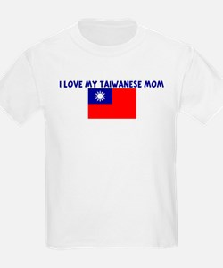 I LOVE MY TAIWANESE MOM T-Shirt