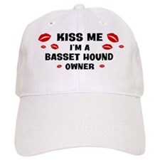 Kiss Me: Basset Hound owner Baseball Cap