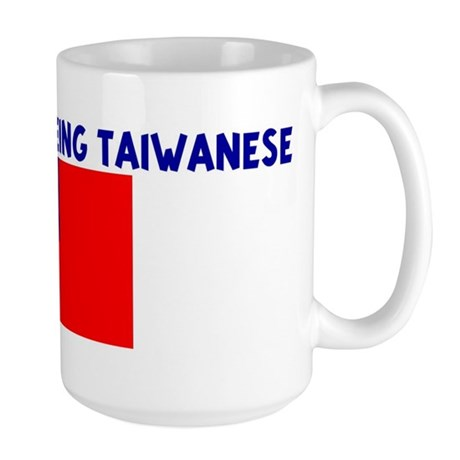 HAPPINESS IS BEING TAIWANESE Large Mug