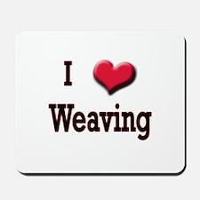 I Love (Heart) Weaving Mousepad