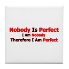 Nobody Is Perfect Tile Coaster