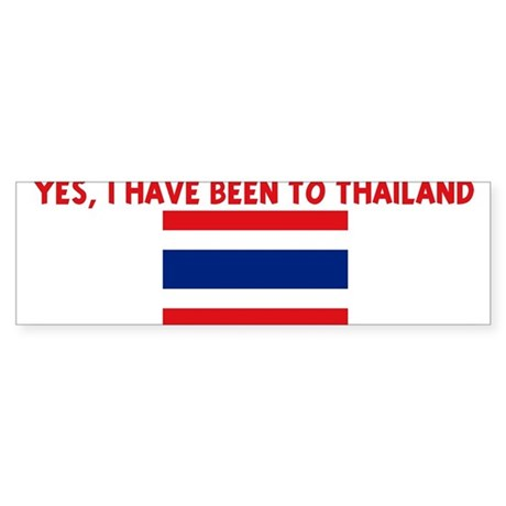 YES I HAVE BEEN TO THAILAND Bumper Sticker