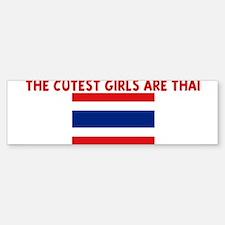 THE CUTEST GIRLS ARE THAI Bumper Bumper Bumper Sticker