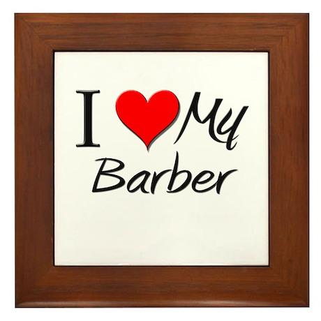 I Heart My Barber Framed Tile